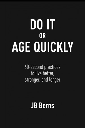 Do It or Age Quickly Book